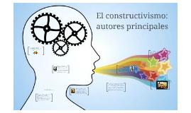 El constructivismo: autores principales