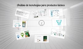 Copy of Análisis de tecnologías para productos lácteos