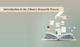 Copy of Introduction to the Library Research Process
