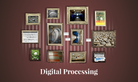 Digital Processing