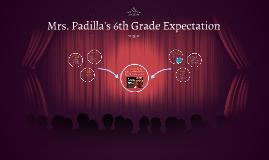 Mrs. Padilla's 6th Grade Expectation