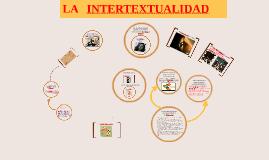 Copy of LA   INTERTEXTUALIDAD