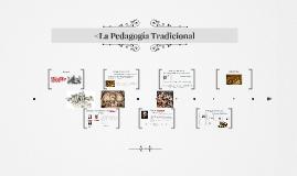 Copy of <La Pedagogía Tradicional
