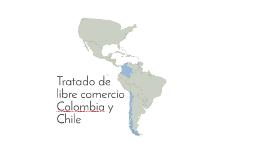 Acuerdo de libre comercio Colombia y Chile