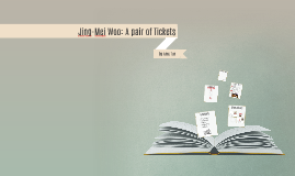 Jing-Mei Woo: A pair of Tickets