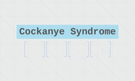 Cockanye Syndrome