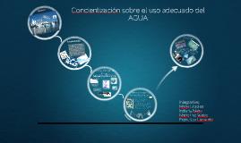 Copy of Concientizacion sobre el uso adecuado del AGUA
