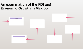 An examination of FDI and Economic Growth in Mexico.