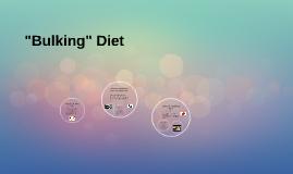 "Copy of ""Bulking"" Diet"