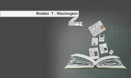 Booker  T . Washington