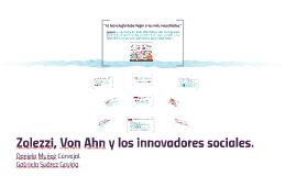 Zolezzi, Von Ahn y los innovadores sociales.