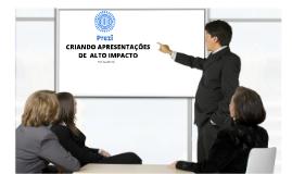 CRIANDO APRESENTAÇÕES DE ALTO IMPACTO COM O PREZI