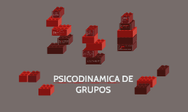 PSICODINAMICA DE GRUPOS