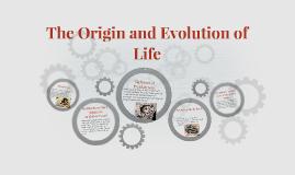 The Origin and Evolution of Life