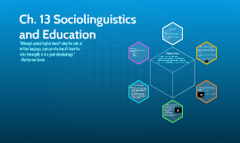 Ch. 13 Sociolinguistics and Education
