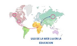USO DE LA WEB 2.0 EN LA EDUCACION
