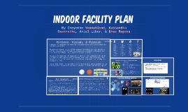 Indoor Facility Plan