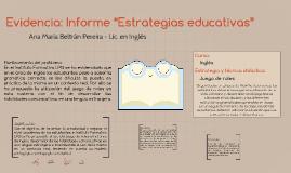 "Ana Beltrán - Evidencia: Informe ""Estrategias educativas"""