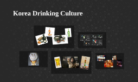 Korea Drinking Culture