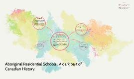 Copy of Aboriginal Residential Schools : A dark part of Canadian History