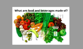 What are food and beverages made of?