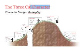 The Three C Character