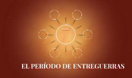 EL PERÍODO DE ENTREGUERRAS