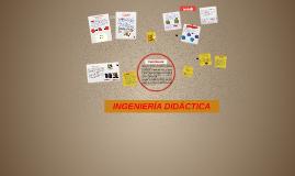 Copy of INGENIERÍA DIDÁCTICA