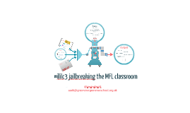 #ILILC 3 JAILBREAKING THE MFL CLASSROOM