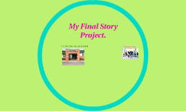My Final Story Project.