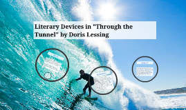 """Copy of Literary Devices in """"Through the Tunnel"""""""