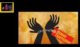 Copy of Human Trafficking Presentation