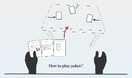 How to play poker?