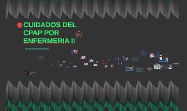 Copy of CUIDADOS DEL CPAP POR ENFERMERIA II