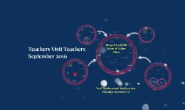 Teachers visit Teachers September 2016 Reflections