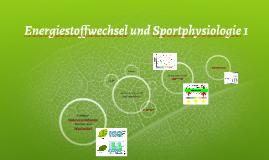 Energiestoffwechsel und Sportphysiologie 1