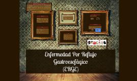 Copy of Enfermedad Por Reflujo Gastroesofágico