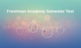 Freshman Academy Semester Test
