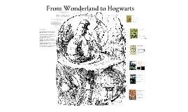 Wonderland to Hogwarts