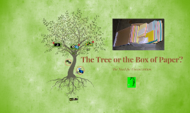 The Tree or the Box of Paper?