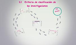 Copy of 2.1   Criterio de clasificación de las investigaciones
