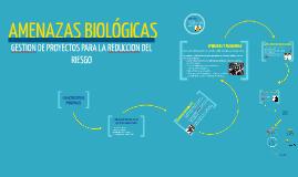Copy of AMENAZAS BIOLÓGICAS