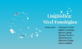 Lingüística: Nivel Fonológico.