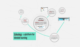 Copy of Schoology - a platform for blended learning