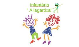 """INFANTÁRIO """" a LARGARTIXA"""""""