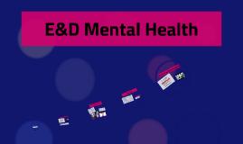 Copy of Copy of E&D Mental Health