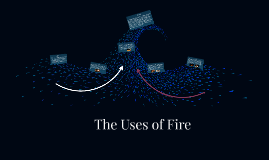Uses Of Fire