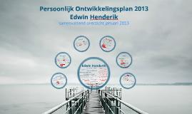 Persoonlijk Ontwikkelingsplan 2013 Edwin Henderik