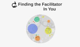 Finding the Facilitator