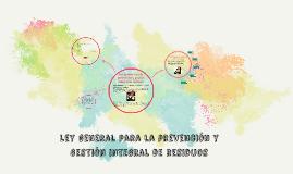Ley general para la prevención y gestión integral de residuo
